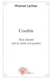 Courbis, mon chemin vers la vérité et le pardon